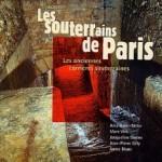 Les souterrains de Paris, ouvrage collectif Ania Guini-Skliar